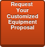 Request Your Customized Equipment Proposal